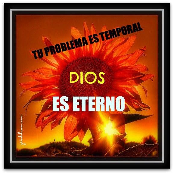Dios es eterno.